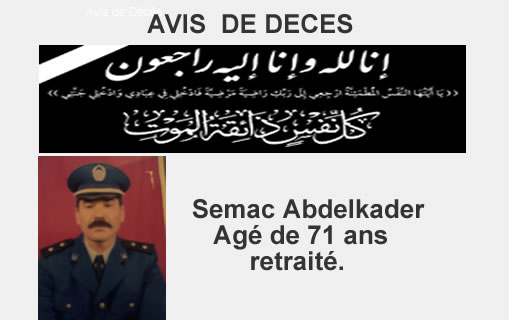 AVIS  DE DÉCÈS.   Sidi Bel Abbés perd  son enfant SEMAC Abdelkader.